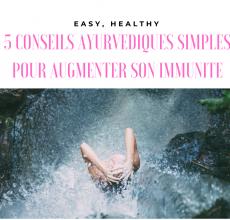 5-CONSEILS-AYURVEDIQUES-SIMPLES-POUR-AUGMENTER-SON-IMMUNITE